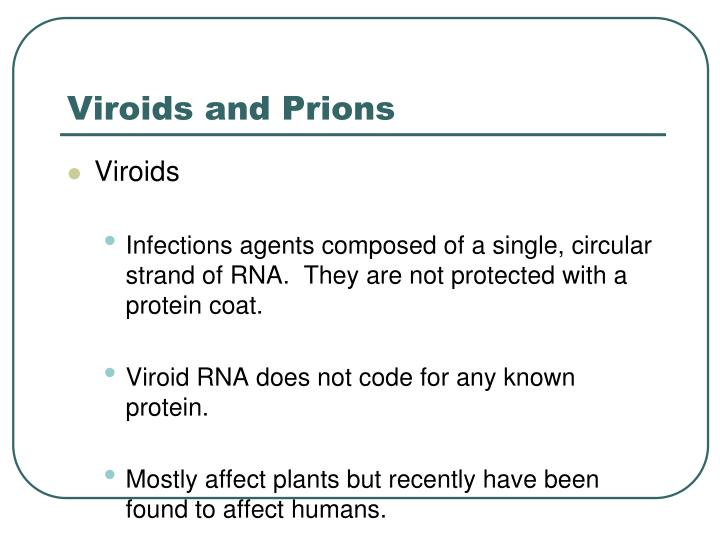 Viroids and Prions