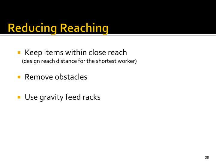 Reducing Reaching