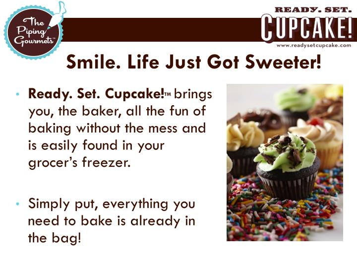 Smile. Life Just Got Sweeter!