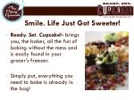 smile life just got sweeter