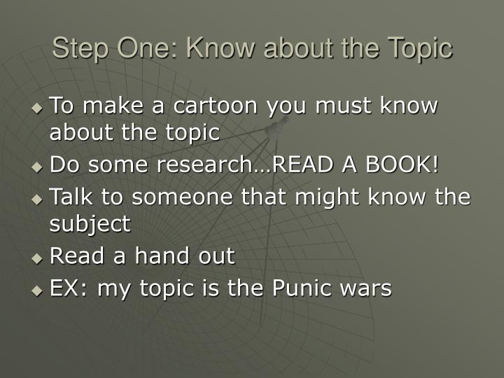 Step One: Know about the Topic