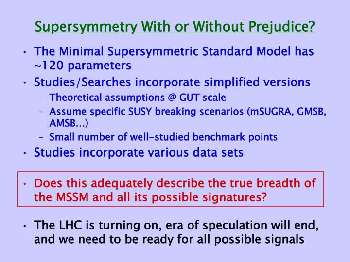 Supersymmetry with or without prejudice
