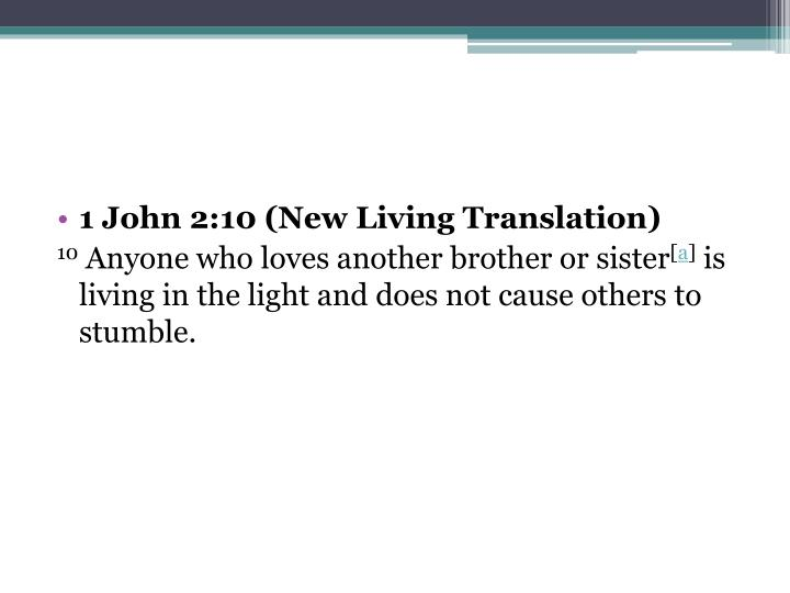 1 John 2:10 (New Living Translation)