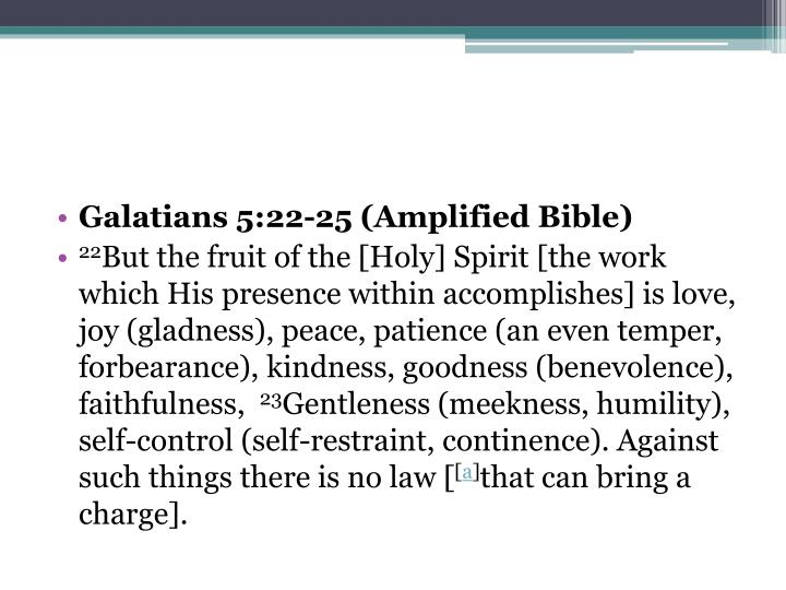Galatians 5:22-25 (Amplified Bible)
