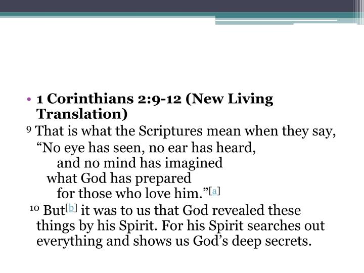 1 Corinthians 2:9-12 (New Living Translation)