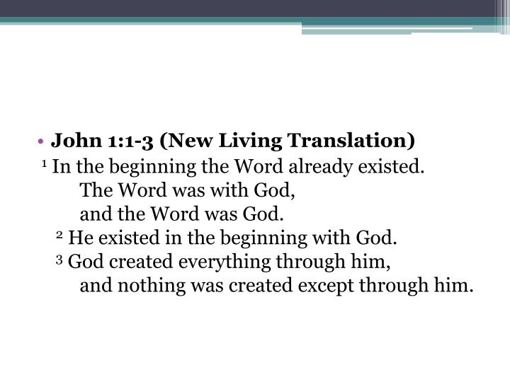 John 1:1-3 (New Living Translation)