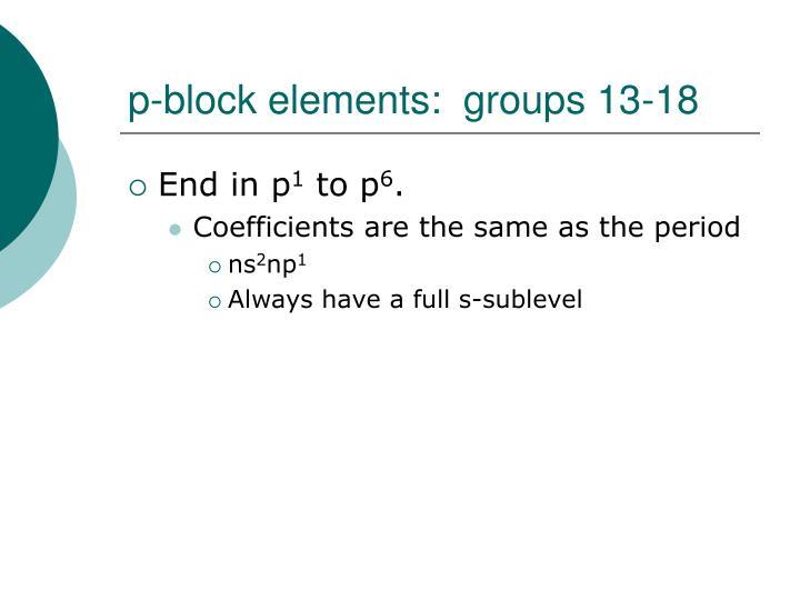p-block elements:  groups 13-18