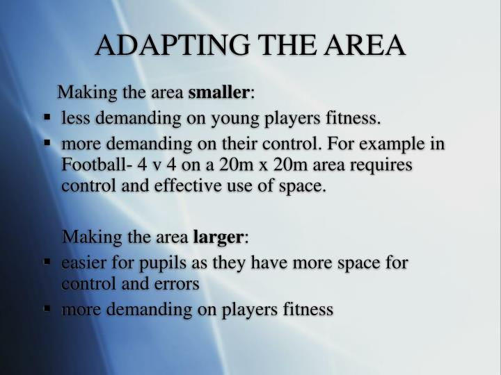 ADAPTING THE AREA