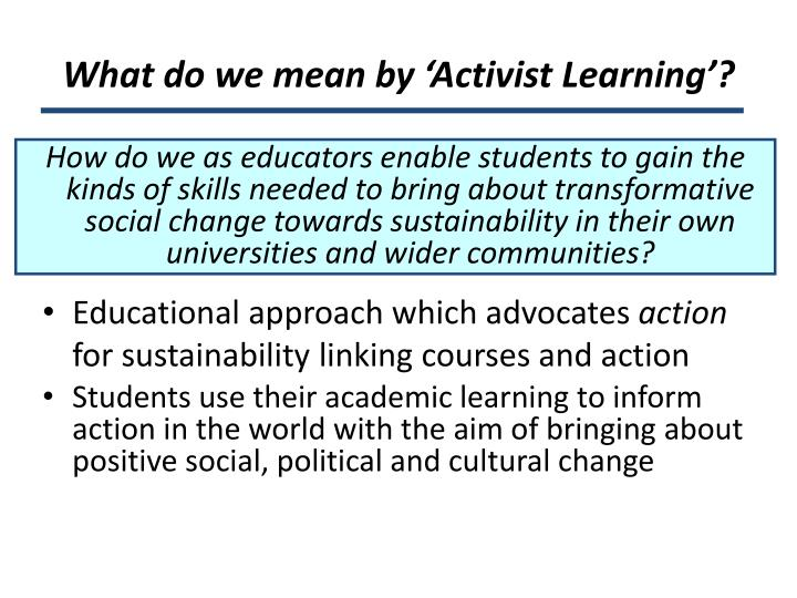 What do we mean by 'Activist Learning'?
