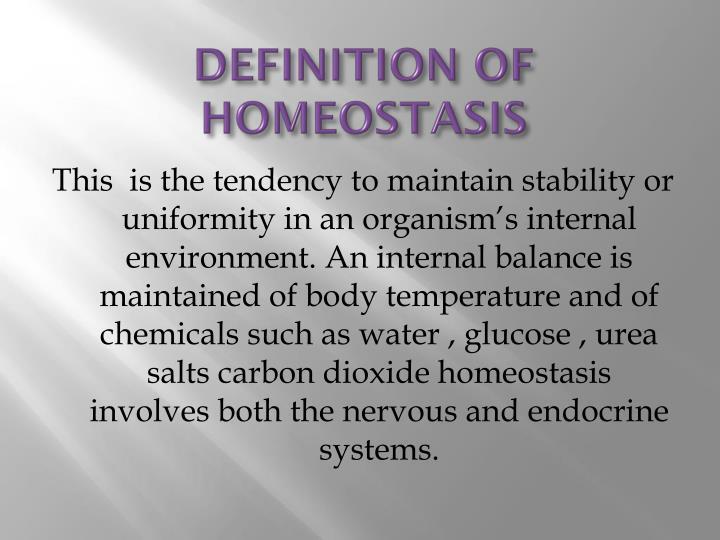 DEFINITION OF HOMEOSTASIS