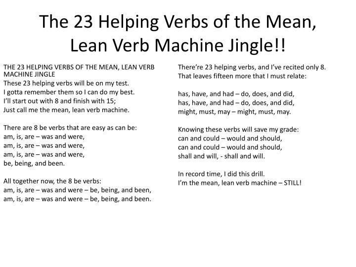The 23 Helping Verbs of the Mean, Lean Verb Machine Jingle!!