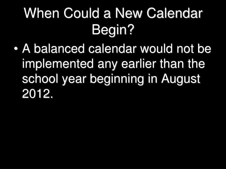When Could a New Calendar Begin?
