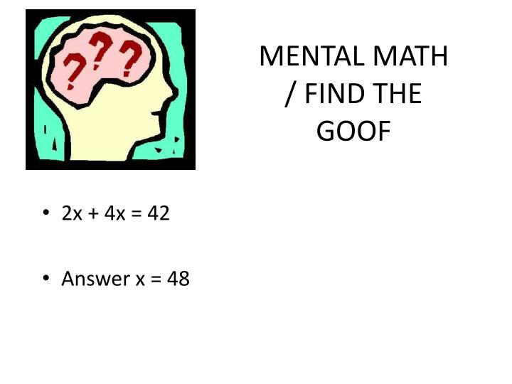 MENTAL MATH / FIND THE GOOF