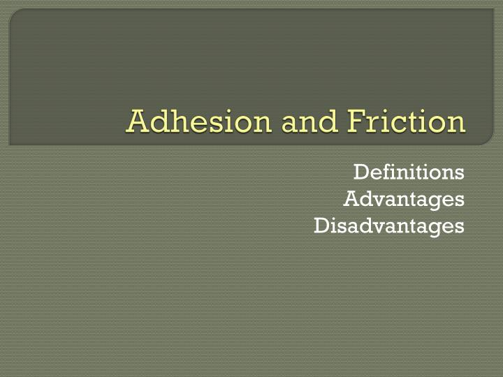 Adhesion and friction