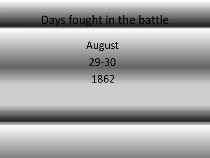 Days fought in the battle
