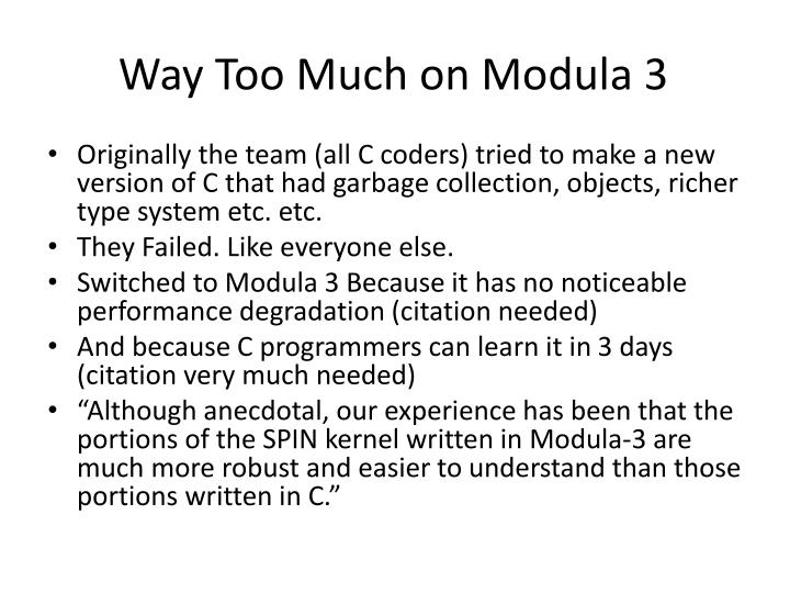 Way Too Much on Modula 3