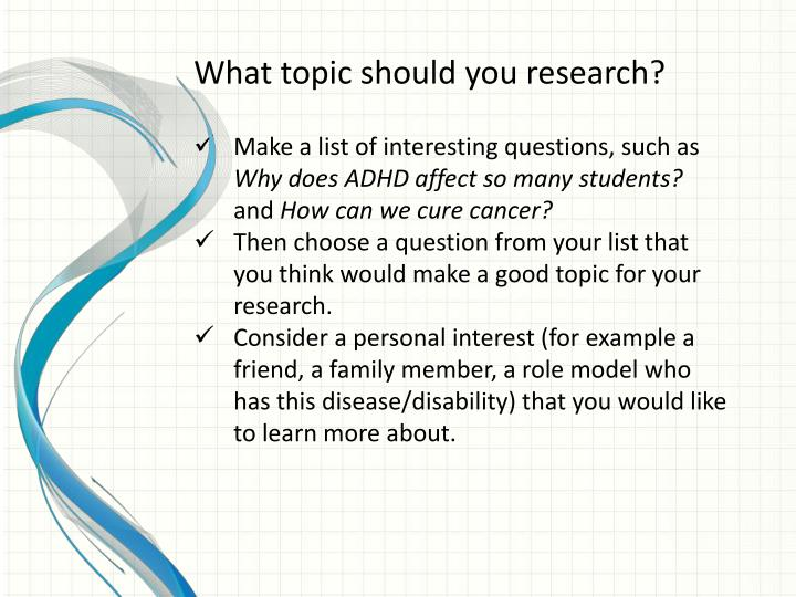 What topic should you research?
