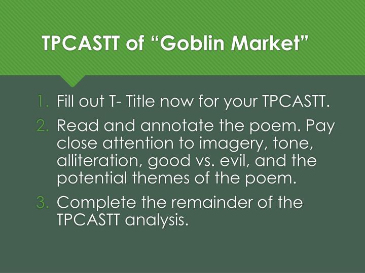 an analysis of goblin market a poem by christina g rossetti :7l):at1j- o o-1yt111 r~~l)~o-~y~j g~~~n~g~mlj christina rossetti's goblin  market illustrates her religious belief as  a reflection of the female poet's real  experience at anglican sisterhoods, where she met so-called  medical  examination to ascertain whether she was, in fact, infectious where.