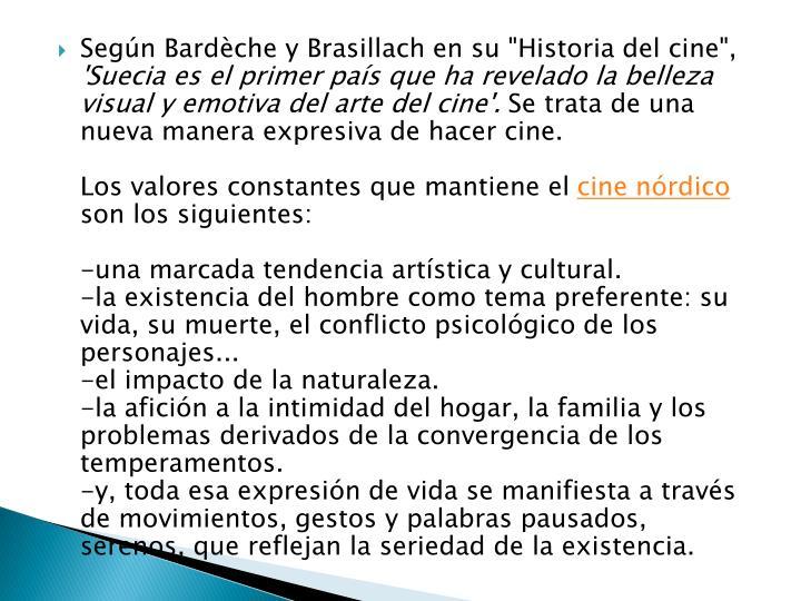 """Según Bardèche y Brasillach en su """"Historia del cine"""","""
