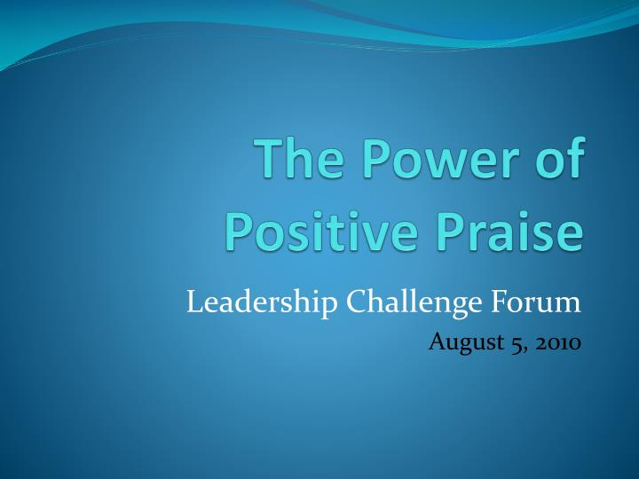 The power of positive praise