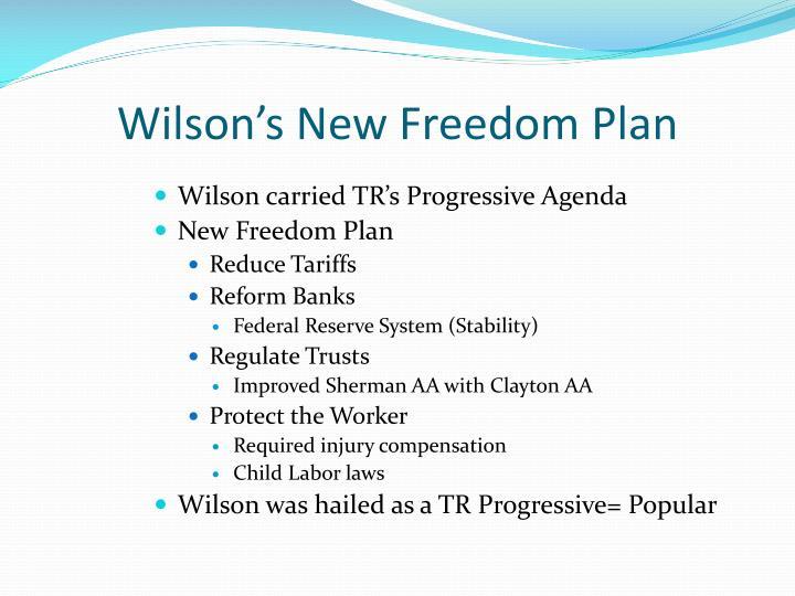 Wilson's New Freedom Plan