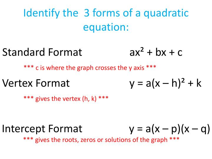 Identify the 3 forms of a quadratic equation