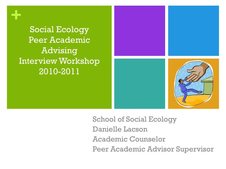 Social ecology peer academic advising interview workshop 2010 2011