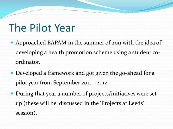 The Pilot Year