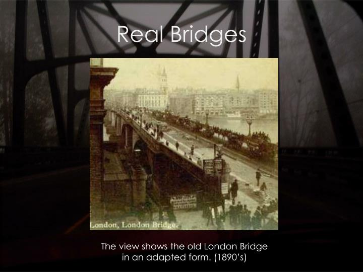 Real Bridges