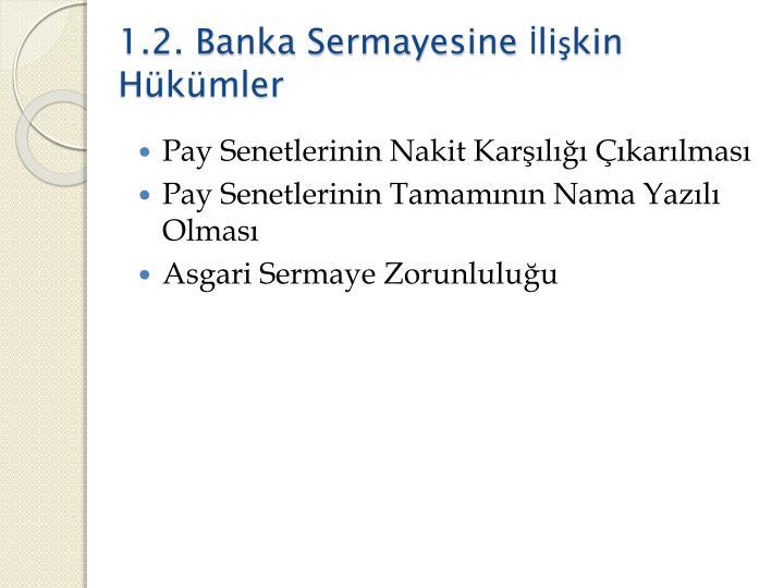 1.2. Banka Sermayesine İlişkin Hükümler