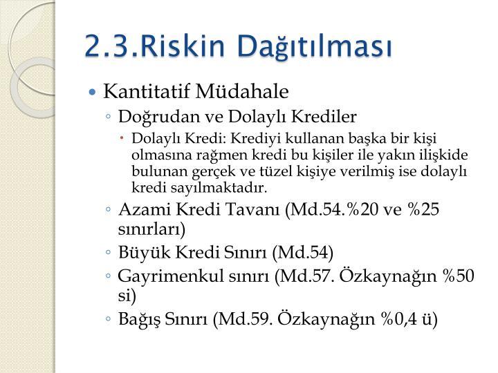 2.3.Riskin Dağıtılması