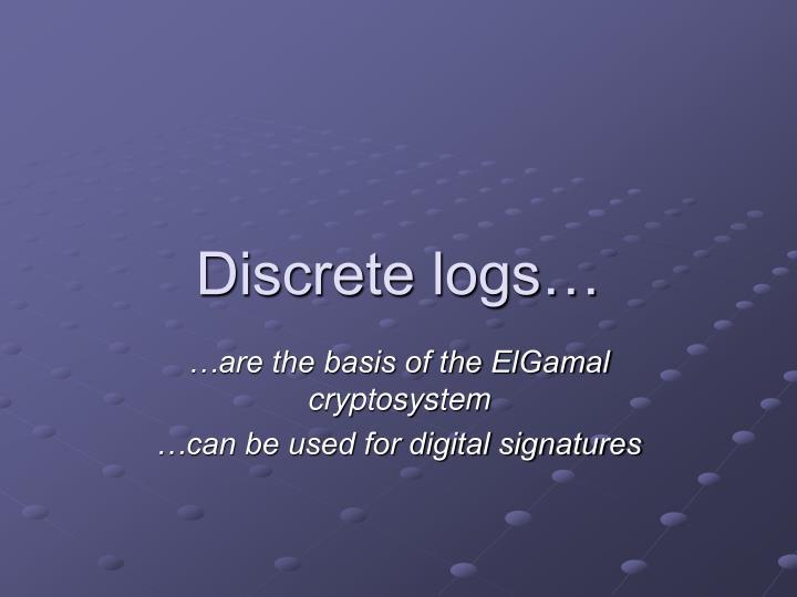 Discrete logs…