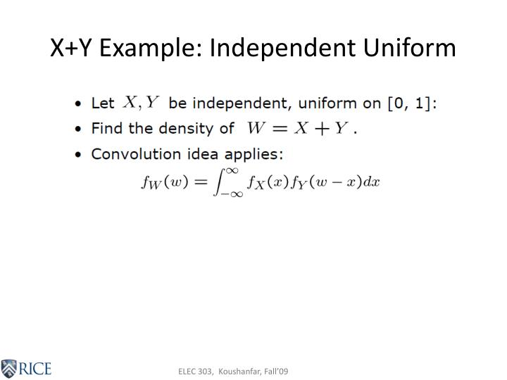 X+Y Example: Independent Uniform