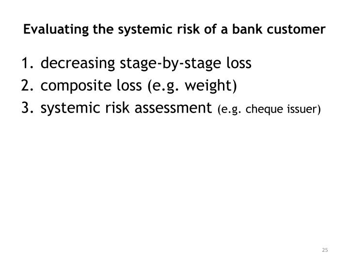 Evaluating the systemic risk of a bank customer