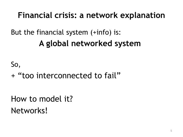 Financial crisis: a network explanation