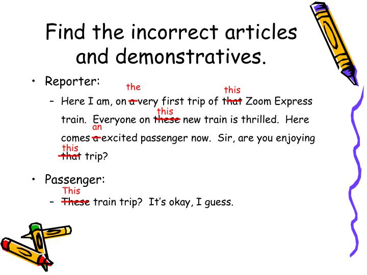 Find the incorrect articles and demonstratives.