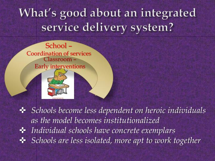 What's good about an integrated service delivery system?