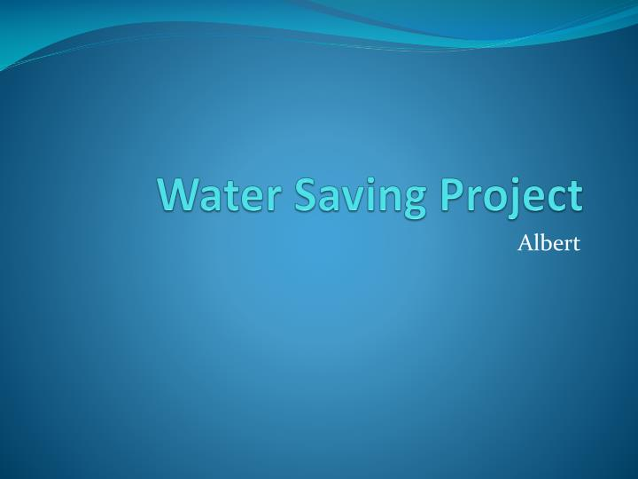 Water saving project