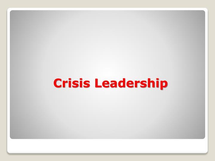 Crisis Leadership