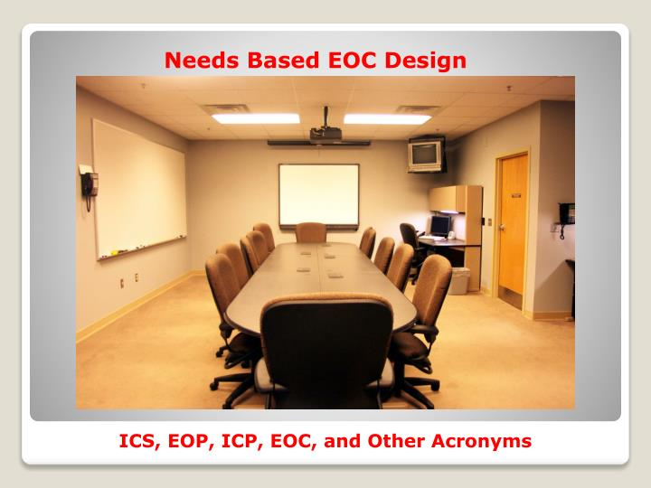 Needs Based EOC Design