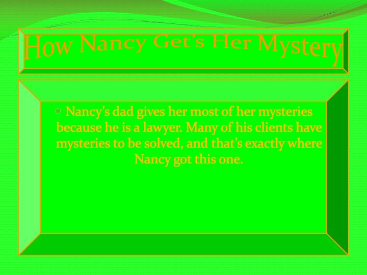 How nancy get s her mystery