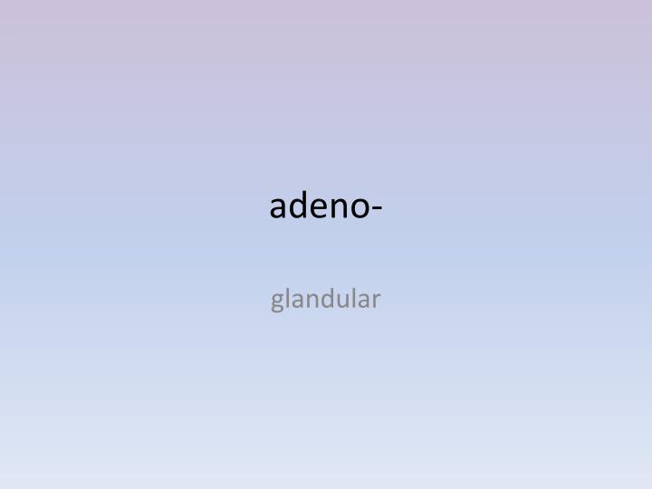 adeno-