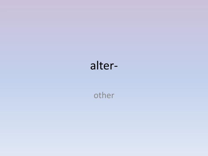 alter-