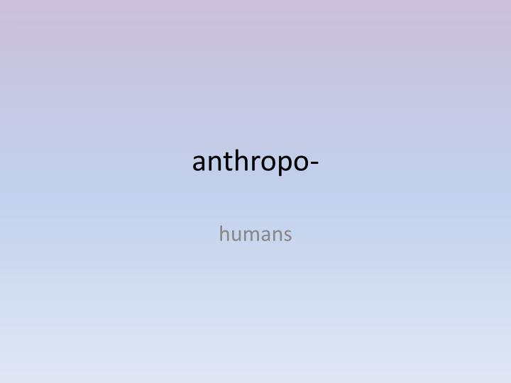 anthropo-