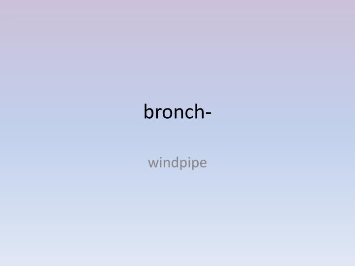 bronch-