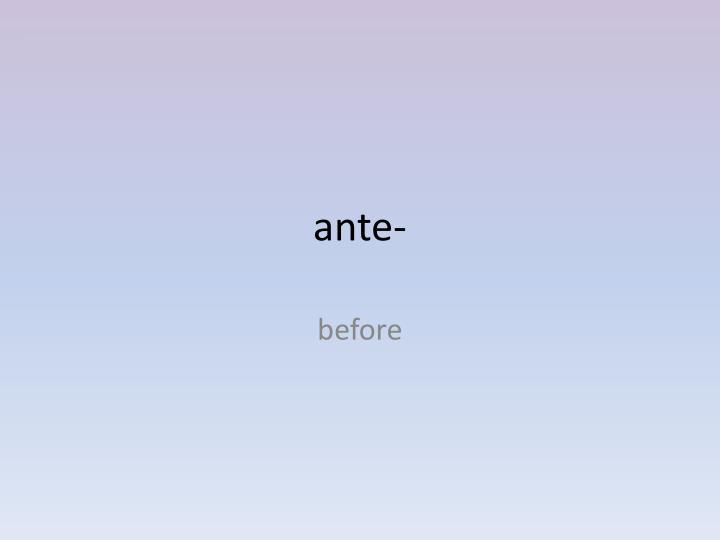 ante-