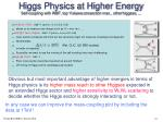 higgs physics at higher energy self coupling with wbf top yukawa at xsection max other higgses