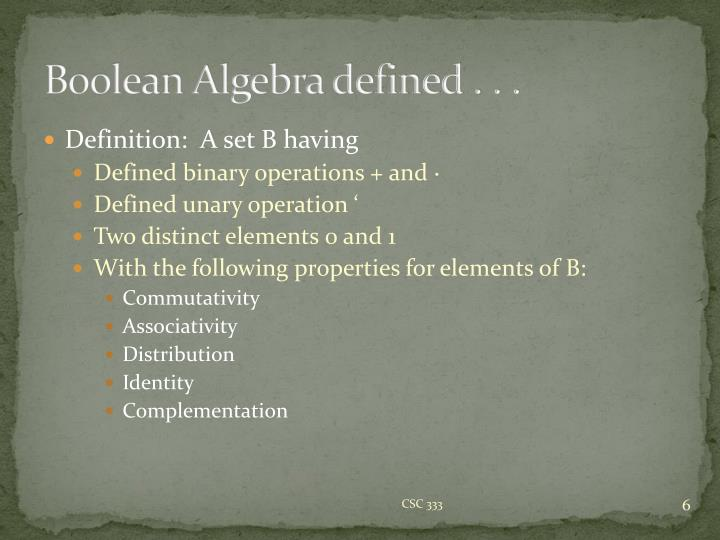 Boolean Algebra defined . . .