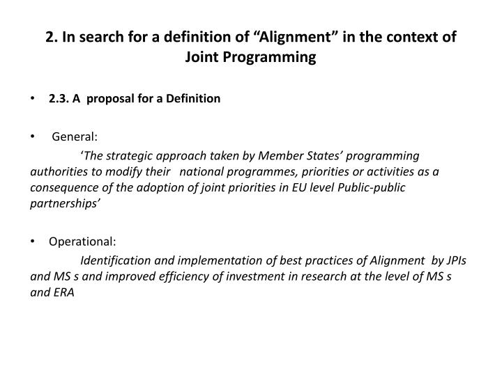 "2. In search for a definition of ""Alignment"" in the context of Joint Programming"
