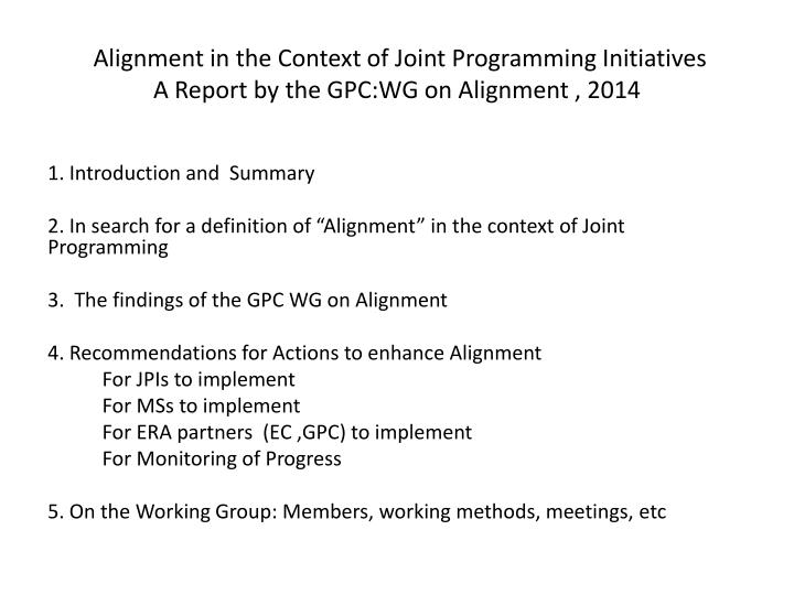Alignment in the context of joint programming initiatives a r eport by the gpc wg on alignment 2014